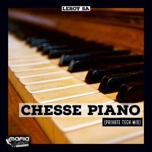 Leroy SA - Chesse Piano (Private Tech Mix)