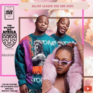 Major League & Dbn Gogo - Amapiano Live Balcony Mix B2B