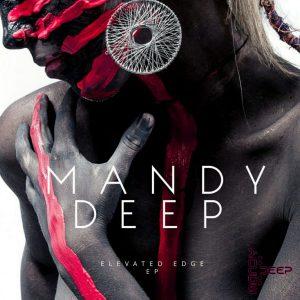 Mandy Deep - Elevated Edge EP
