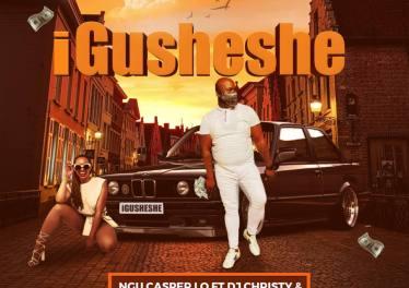 Ngu Casper Lo - Igusheshe (feat. Dj Christy, Sdudla NoMa1000, Twiist & Aries Rose)