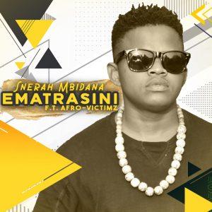 Snerah Mbidana - Ematrasini (feat. Afro Victimz)