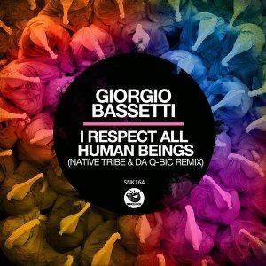 Giorgio Bassetti - I Respect All Human Beings (Native Tribe & Da Q-Bic Remix)
