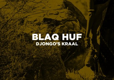 Blaq Huf - Djongo's Kraal EP