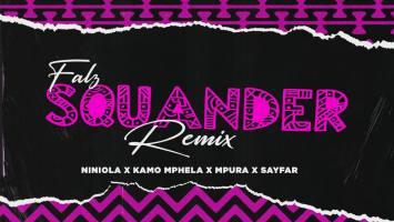 Falz, Kamo Mphela & Mpura - Squander (Remix) (feat. Niniola & Sayfar)