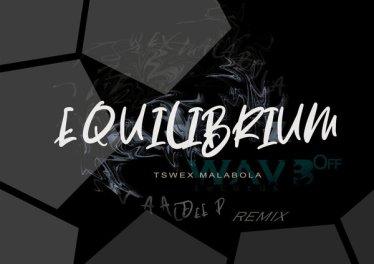 Tswex Malabola - Equilibrium (Vaal Deep's Dark Mix)