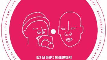 Ozz La Deep & MellowCent - House Your Soul EP