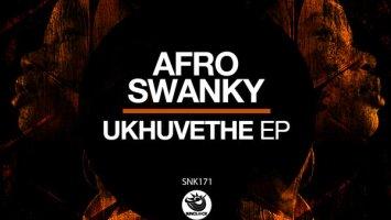 Afro Swanky - Ukhuvethe EP