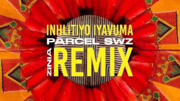 Parcel, Zinia - Inhlitiyo Iyavuma (Parcel SWZ Remix)