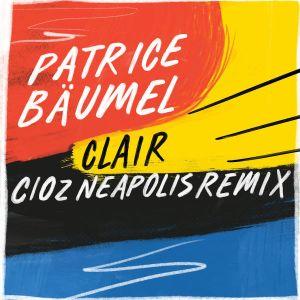 Patrice Baumel - Clair (Cioz Neapolis Remix)