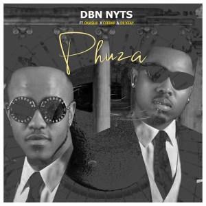 Dbn Nyts - Phuza (feat. Okashii, Ceebar & De'KeaY)