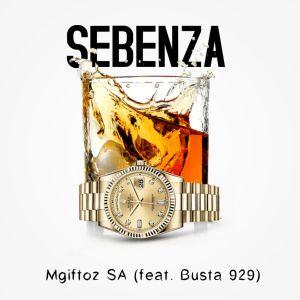 Mgiftoz SA - Sebenza (feat. Busta 929)
