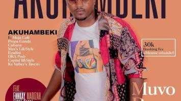 Muvo De Icon - Akuhambeki (feat. Ennkay, Madizah, Woza Sabza & RudyDaDj)