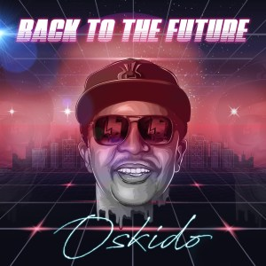 OSKIDO - Back To The Future EP