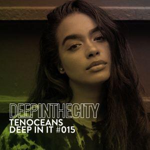 TENOCEANS - Deep In It 015 (Deep In The City)