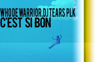 Who De Warrior & DJ Tears PLK - Cest Si Bon (Original Mix)