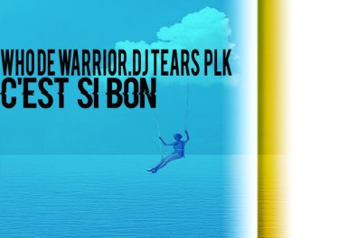Who De Warrior & DJ Tears PLK - Cest Si Bon (Original Mix)