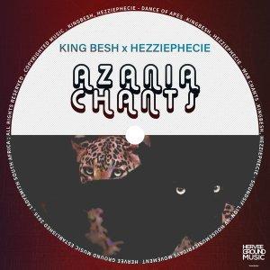 KingBesh & HezziePhecie - Azania Chants EP