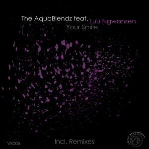 The AquaBlendz, Luu Ngwanzen - Your Smile (Remixes)