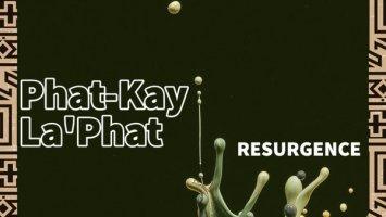 Phat-Kay La'Phat - Resurgence (Original Mix)
