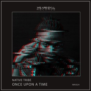 Native Tribe - Once Upon A Time EP