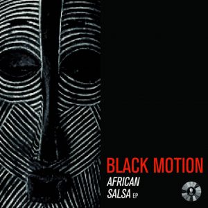 Black Motion - African Salsa EP (2014)