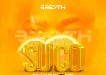 Breyth & Ingomblock - Suco (Breyth Remix)