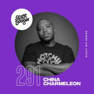 China Charmeleon - SlothBoogie Guestmix #291