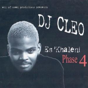 DJ Cleo - Es'Khaleni Phase 4 (Album 2007)