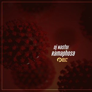 DJ Nastor - Ramaphosa (feat. Tsholo)