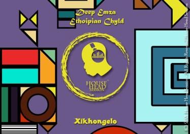 Deep Emza & Ethiopian Chyld - Xikhongelo (Original Mix)