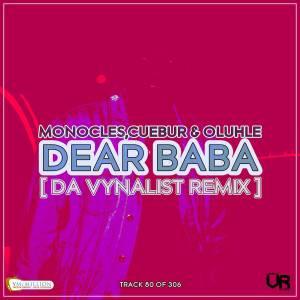 Monocles, Cuebur, Oluhle - Dear Baba (Da Vynalist Remix)