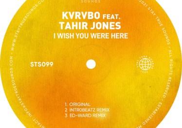 KVRVBO feat. Tahir Jones - I Wish You Were Here EP