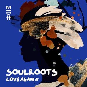 Soulroots, Zakes Bantwini - Love Again