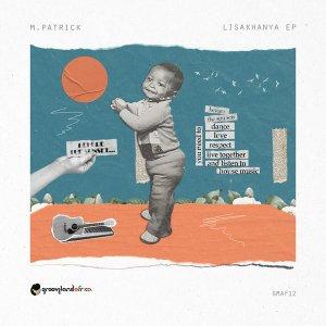 M.Patrick - Lisakhanya EP