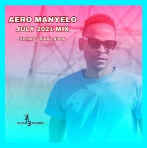 Aero Manyelo - July Mix 2021
