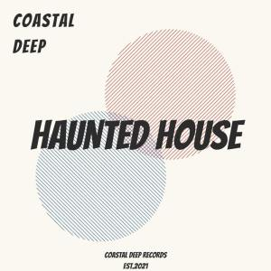 Coastal Deep - Haunted House EP