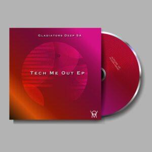 Gladiators Deep SA - Tech Me Out EP