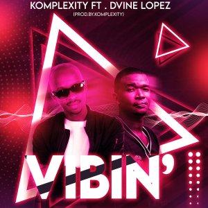 Komplexity, Dvine Lopez - Vibin (Original Mix)