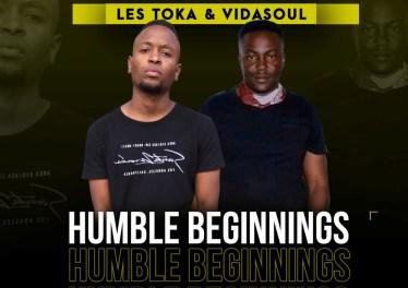 Les Toka & Vida-Soul - Humble Beginnings