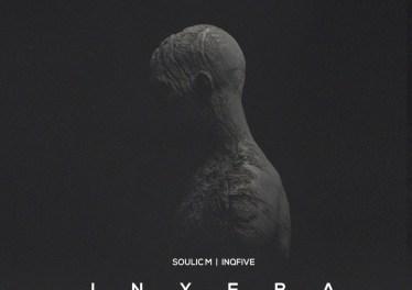 Soulic M & InQfive - Inxeba