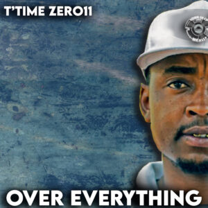 T'time Zer011 - Over Everything EP