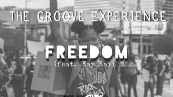 The Groove Experience - Freedom (feat. Kay Kay)
