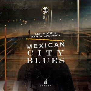 Leit Motif & Kamza La'Musica - Mexican City Blues (Original Mix)