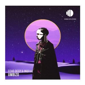Echo Deep & InQfive - Umbizo