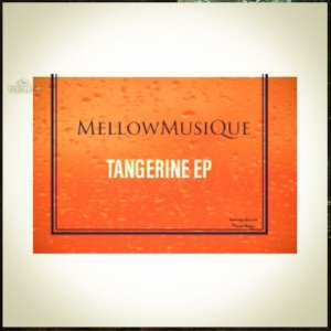 F3TGRFE MellowMusiQue - Tangerine EP