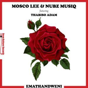 Mosco Lee & Nubz MusiQ - Emathandweni (feat. Thabiso Adam)