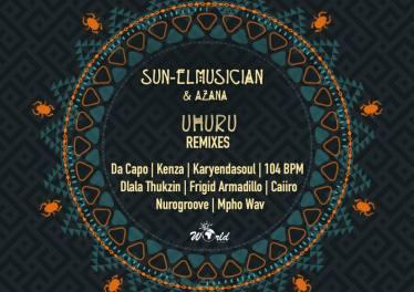 Sun-EL Musician & Azana - Uhuru (Remixes)
