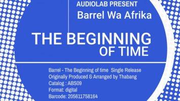 Barrel Wa Afrika - The Beginning Of Time (Original Mix)