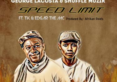 George Lacosta & Shuffle Muzik - Speed Limit (feat. TK & Edgar The MC)