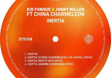 Kid Fonque & Jonny Miller - Inertia EP (feat. China Charmeleon)
